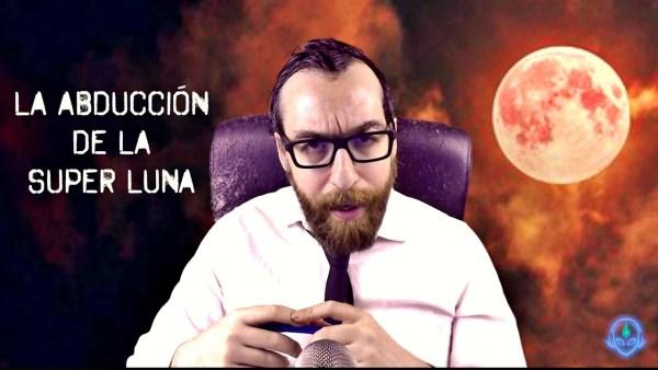 EL INCREÍBLE CASO DE LA SUPERLUNA EN UNA ABDUCCIÓN
