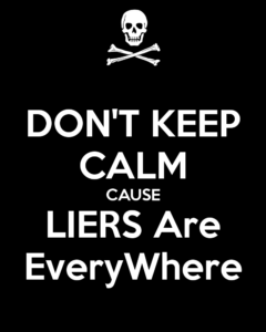 dont-keep-calm-cause-liers-are-everywhere