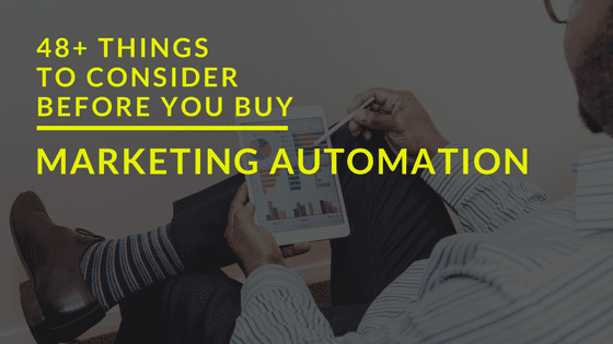48+ Things To Consider Before You Buy Marketing Automation Software