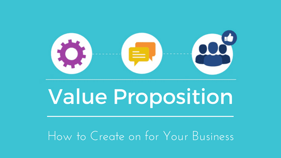 How to Create a Value Proposition for your business