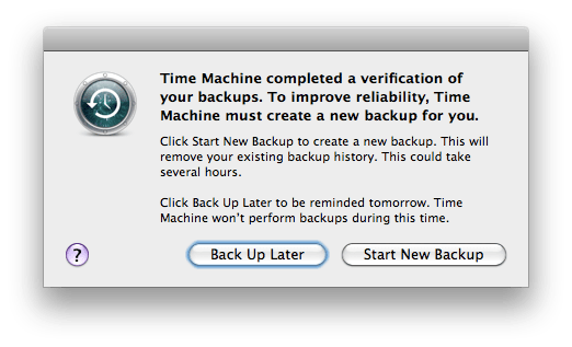 OS-X dialogue showing message from: Time Machine completed a verification of your backups. To improve reliability, Time Machine must create a new backup for you.