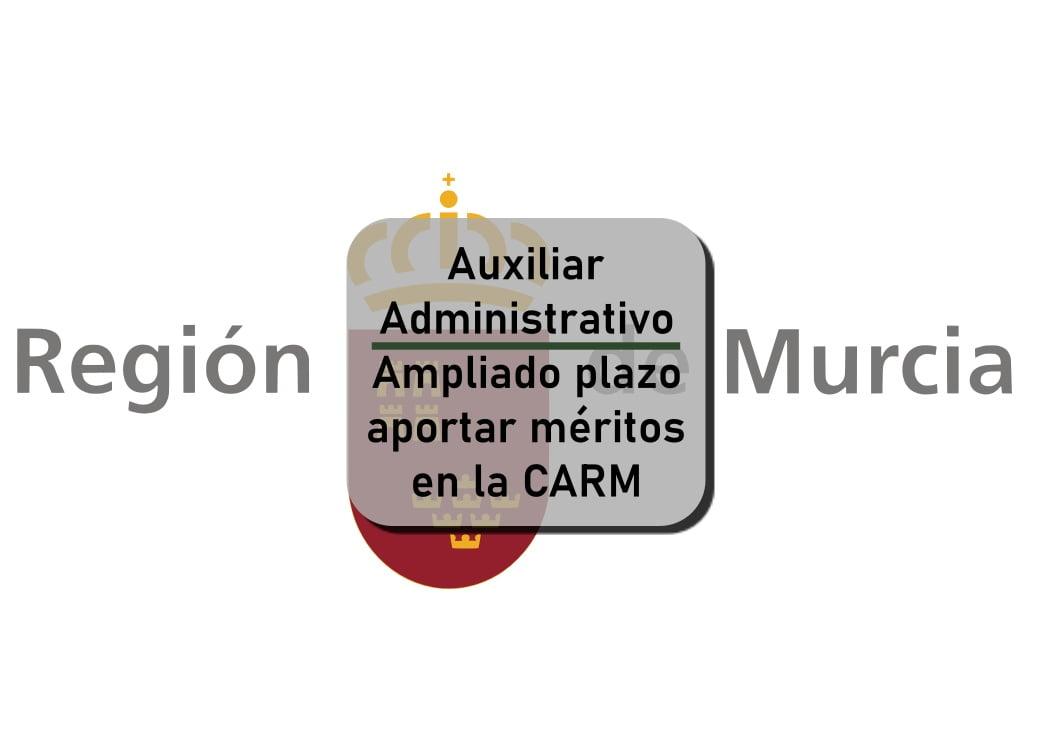 Auxiliar Administrativo CARM méritos