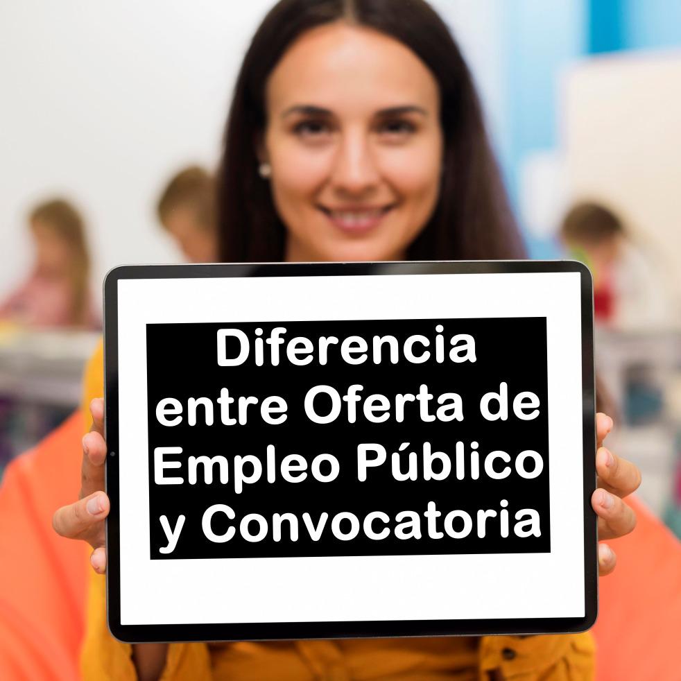 las diferencias entre Oferta de Empleo Público y Convocatoria