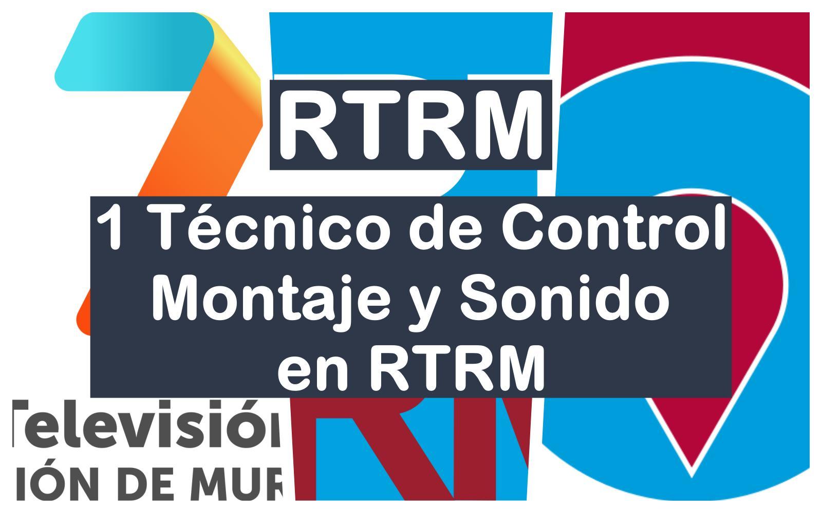 1 Técnico de Control Montaje y Sonido en RTRM