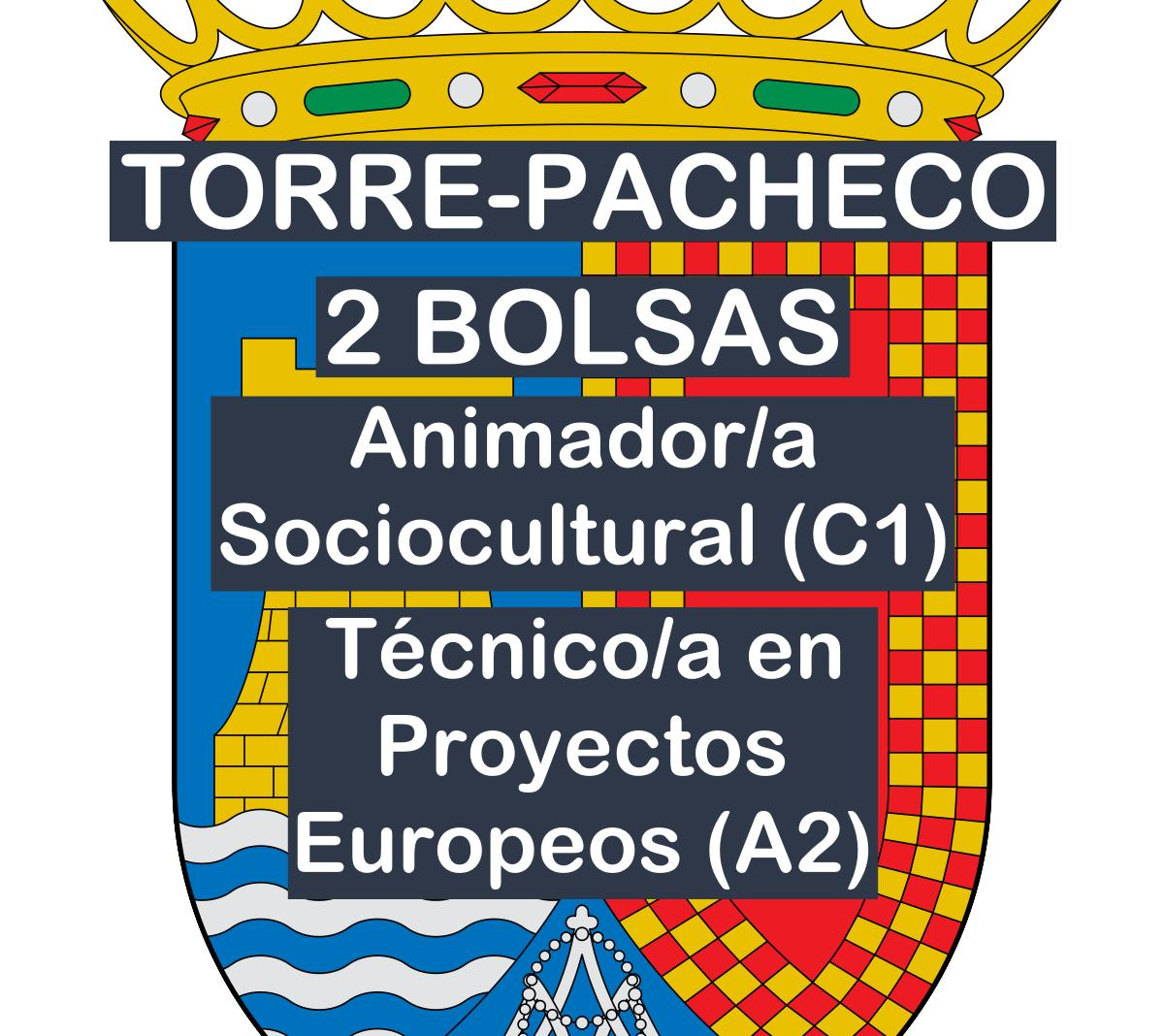 2 Bolsas de empleo para Animador Sociocultural y Técnico en proyectos europeos en Torre-Pacheco