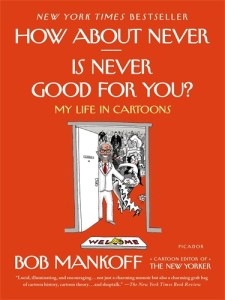 How about Never - Is Never Good For You? My Life in Cartoons