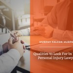Qualities To Look For In Your Personal Injury Lawye