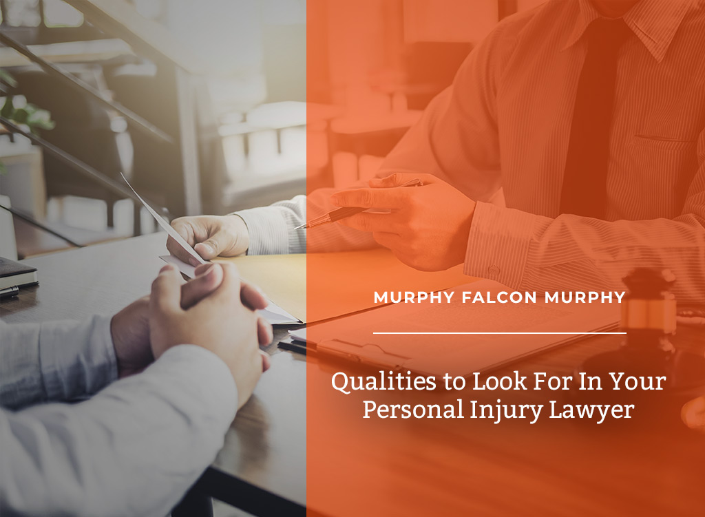 Qualities To Look For In Your Personal Injury Lawyer