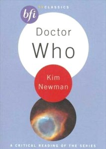 BFI TV Classics: Doctor Who by Kim Newman