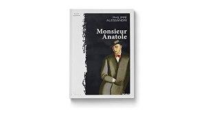 Monsieur Anatole, premier roman de Philippe Alessandri