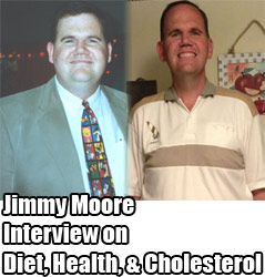 Jimmy Moore Interview: Cholesterol, Saturated Fat, & Heart Health