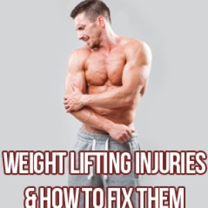 Weight Lifting Injuries And How To Fix Them