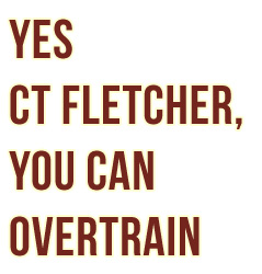 @CT Fletcher: Yes You Can Overtrain. Here's How…