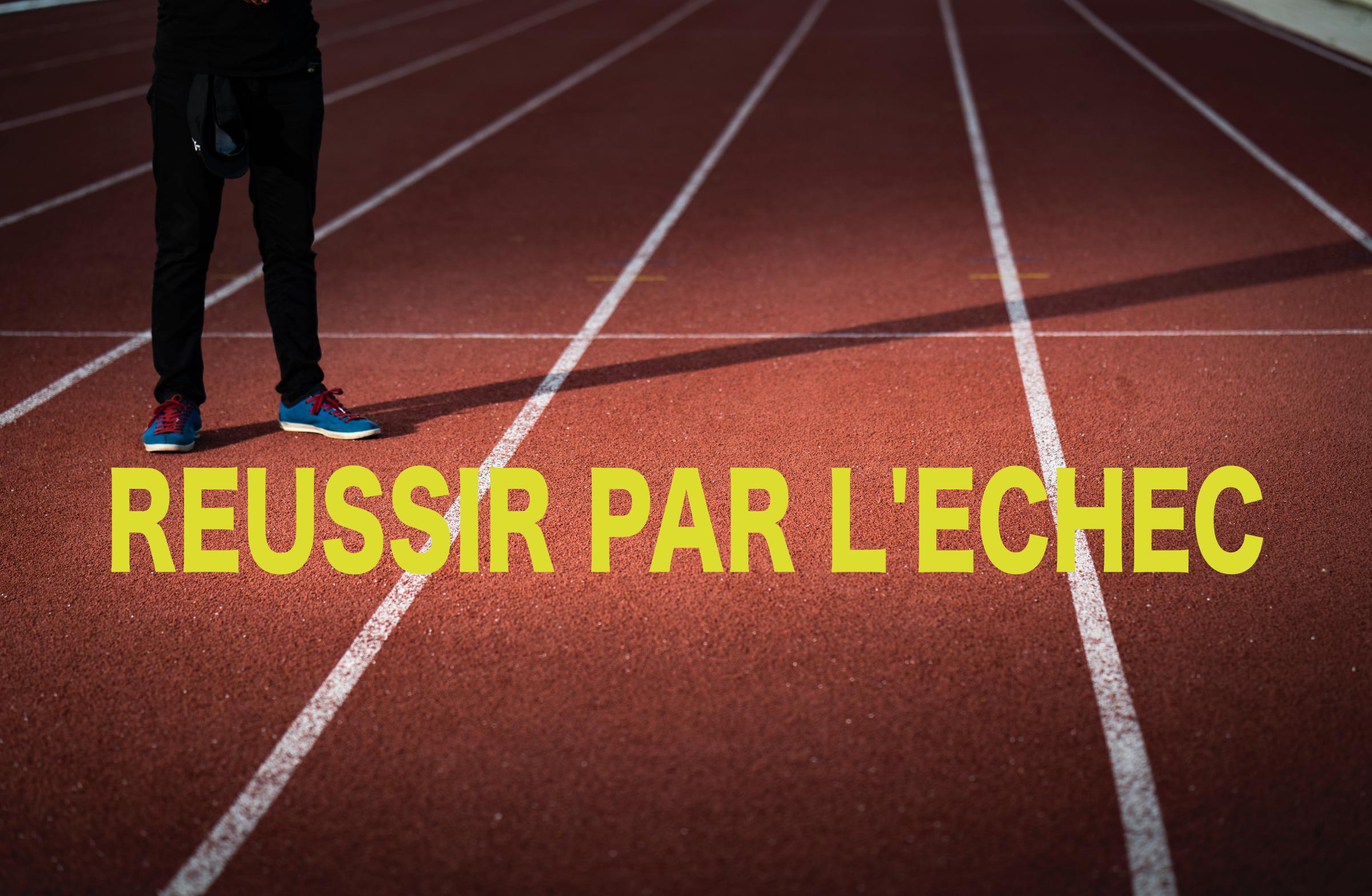 REUSSIR PAR L'ECHEC
