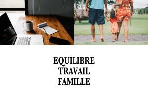 ÉQUILIBRE TRAVAIL-FAMILLE