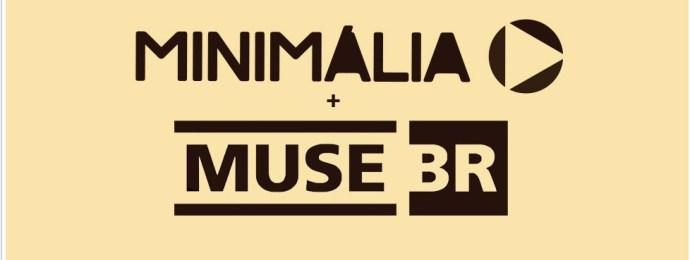 Minimália + Muse BR