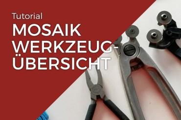 Werkzeugübersicht Mosaik