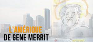 « L'Amérique de Gene Merritt » @ Musée de la Création Franche