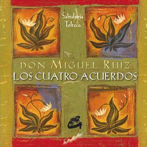 01-Los cuatro acuerdos: Sabiduría tolteca