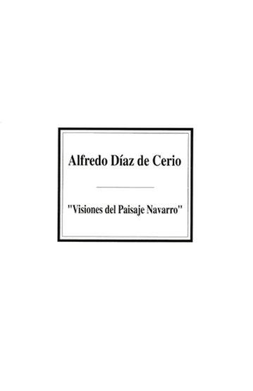 Alfredo Díaz de Cerio - Visiones del paisaje navarro. Catálogos museo Gustavo de Maeztu