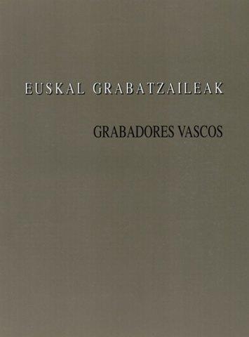 Grabadores vascos - Euskal grabatzaileak. Catálogos museo Gustavo de Maeztu