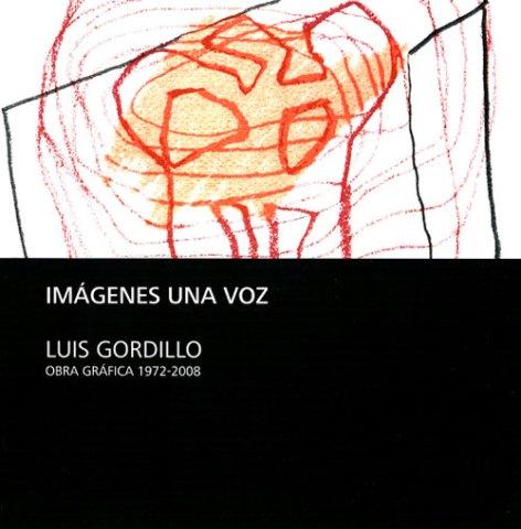 Luis Gordillo. Imágenes una voz. Obra fráfica (1972 - 2008)