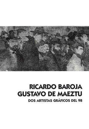 Ricardo Baroja y Gustavo de Maeztu. Dos artistas gráficos del 98. Publicaciones Museo Gustavo de Maeztu