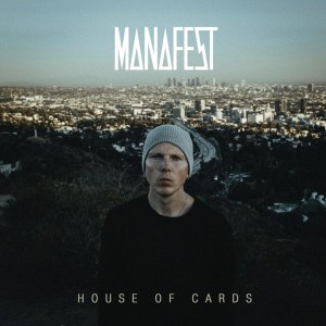 Manafest House of Cards