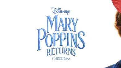 Photo of Mary Poppins Returns Trailer is Released