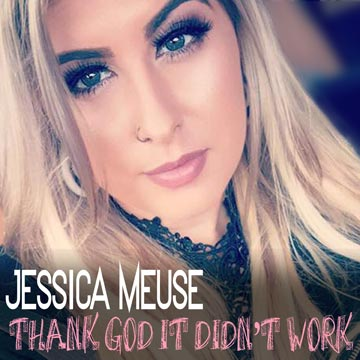 Jessica Meuse Thank God It Didn't Work