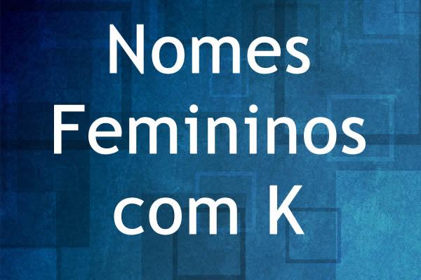 Nomes femininos com K