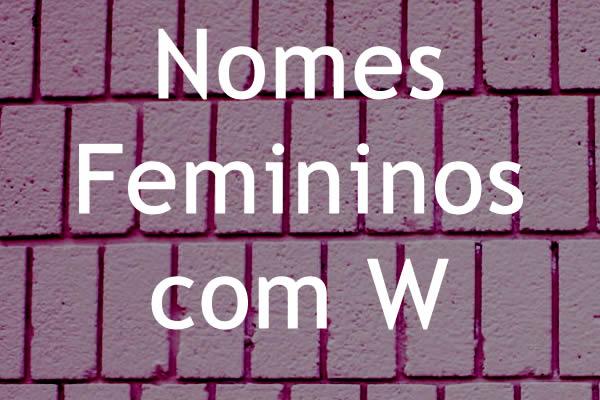e9822d4a8f92a Nomes Femininos com W