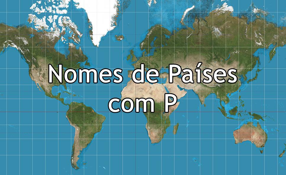 Nomes de Países com P