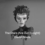 David Bowie - The Stars (Are Out Tonight) -