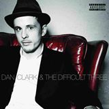 Dan Clark - Dan Clark & The Difficult Three -