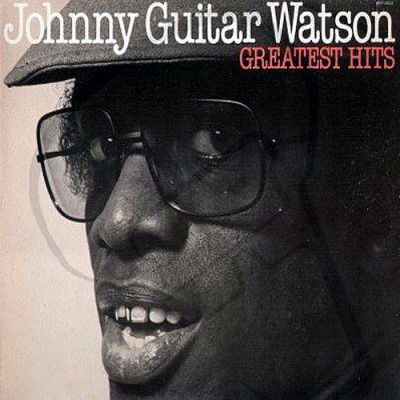 """Large selection for piano, voice & guitar: JOHNNY """"GUITAR"""" WATSON - Greatest Hits - Fantasy Records"""