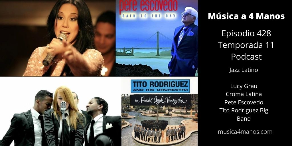 428 Temporada 11. Latin Jazz (Lucy Grau, Croma Latina, Pete Escovedo Y Tito Rodriguez)