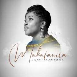 Janet Manyowa – Makafanira