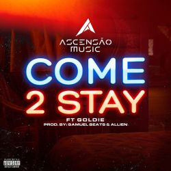 Ascensão Music – Come 2 Stay (feat. Goldie)
