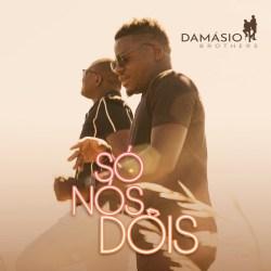 Damásio Brothers – Só Nós Dois