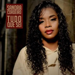 Sandra Cordeiro – Tudo Que Sei