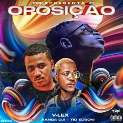 V-Lex – Oposição (feat. Kanga Dji & Tio Edson)