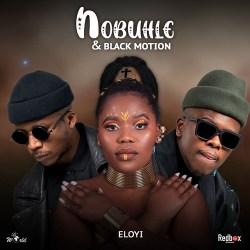 Nobuhle & Black Motion – Eloyi
