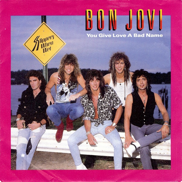 El tema perfecto para un desamor: You give love a bad name, de Bon Jovi