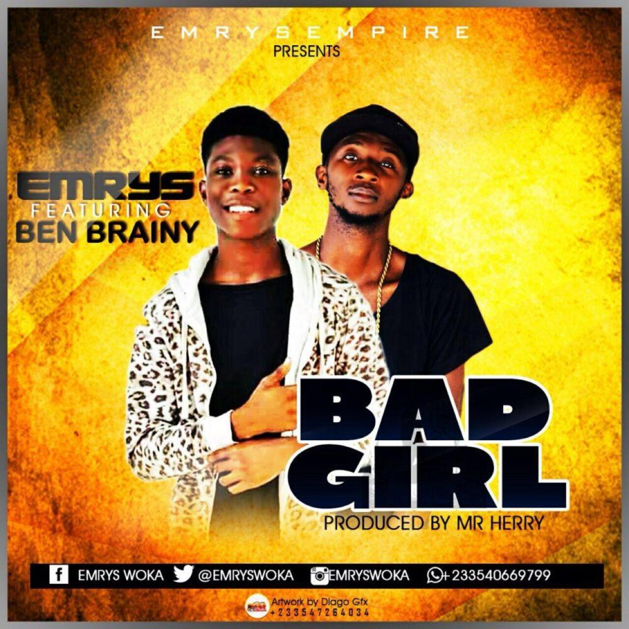 Emerys ft Ben Brainy -Bad Girl (prodby Mr Herry )