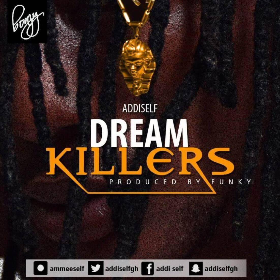 Addi self – da dream killers (prod by funky)
