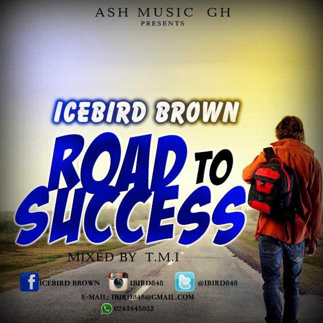 IceBird Brown (ROAD TO SUCCESS )prodby TMI