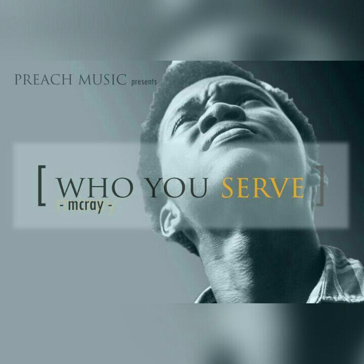McRay – Who You Serve (prod by Scobby Melody)