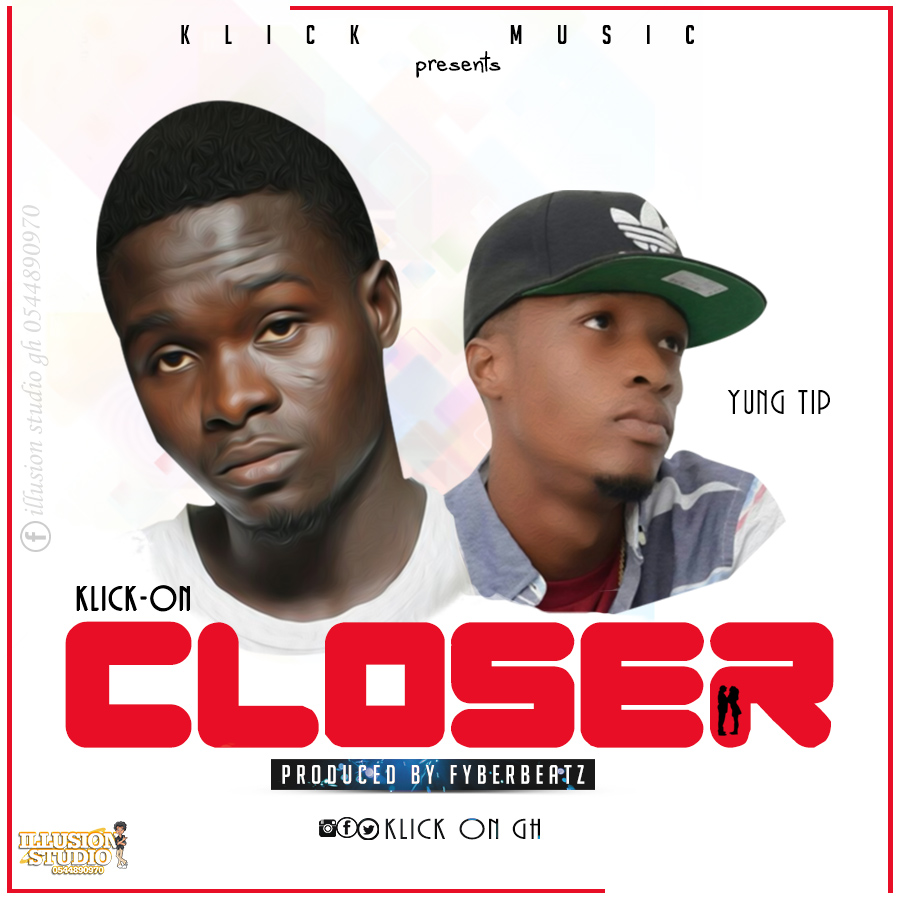 Klick on-CLOSER ft Yung Tip(Prodby FyberBeatz)