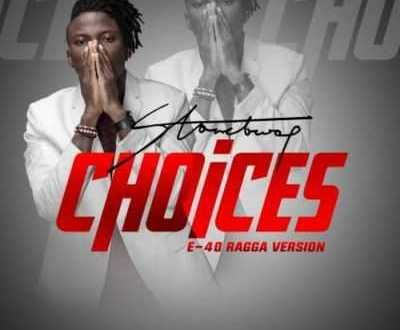 Stonebwoy – Choices(Ragga Version)(Lyrics)